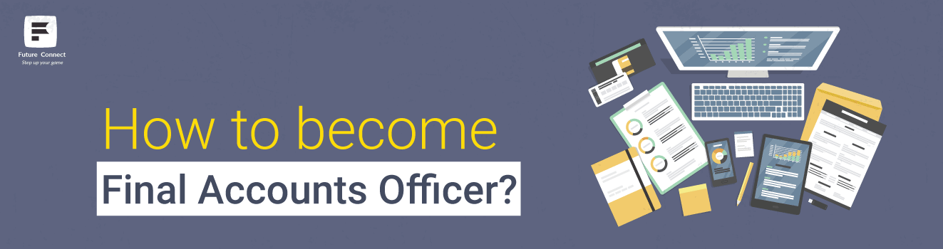 How to become Final Accounts Officer?