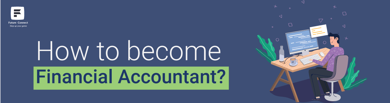 How to become Financial Accountant?